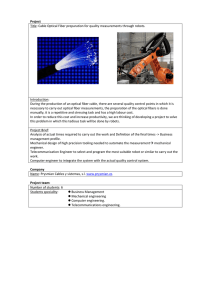 Project Title: Cable Optical Fiber preparation for quality measurements through robots.  Introduction: