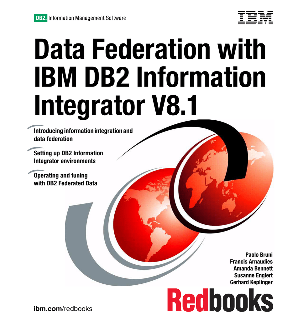 Data Federation with h IBM DB2 Information mation
