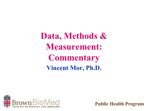 Data, Methods & Measurement: Commentary Vincent Mor, Ph.D.