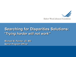 "Searching for Disparities Solutions: ""Trying harder will not work"" Senior Program Officer"