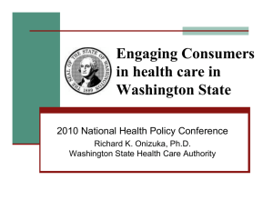 Engaging Consumers in health care in Washington State 2010 National Health Policy Conference