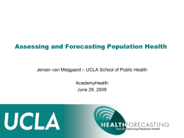 Assessing and Forecasting Population Health AcademyHealth June 29, 2009