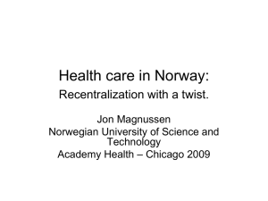 Health care in Norway: Recentralization with a twist. Jon Magnussen