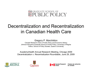 Decentralization and Recentralization in Canadian Health Care Gregory P. Marchildon