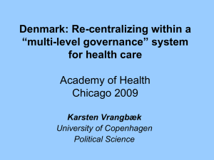 "Denmark: Re-centralizing within a ""multi-level governance"" system for health care Academy of Health"