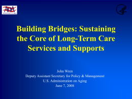 Building Bridges: Sustaining the Core of Long-Term Care Services and Supports