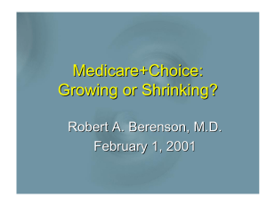 Medicare+Choice: Growing or Shrinking? Robert A. Berenson