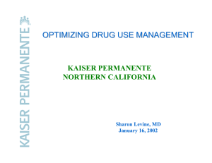 OPTIMIZING DRUG USE MANAGEMENT KAISER PERMANENTE NORTHERN CALIFORNIA Sharon Levine, MD