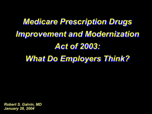 Medicare Prescription Drugs Improvement and Modernization Act of 2003: What Do Employers Think?