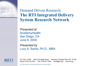The RTI Integrated Delivery System Research Network Demand Driven Research: Presented at