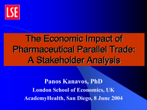 The Economic Impact of Pharmaceutical Parallel Trade: A Stakeholder Analysis Panos Kanavos, PhD