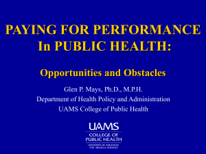 PAYING FOR PERFORMANCE In PUBLIC HEALTH: Opportunities and Obstacles