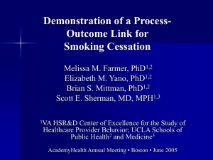 Demonstration of a Process- Outcome Link for Smoking Cessation Melissa M. Farmer, PhD
