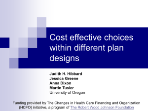 Cost effective choices within different plan designs Judith H. Hibbard