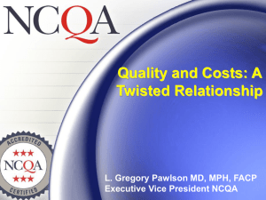 Quality and Costs: A Twisted Relationship L. Gregory Pawlson MD, MPH, FACP