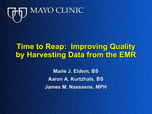 Time to Reap:  Improving Quality Marie J. Eidem, BS