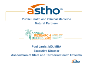 Public Health and Clinical Medicine Natural Partners Paul Jarris, MD, MBA Executive Director