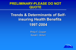 Trends & Determinants of Self- insuring Health Benefits 1997-2004 PRELIMINARY-PLEASE DO NOT
