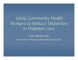 Using Community Health Workers to Reduce Disparities in Diabetes Care Lee Hargraves