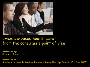 Evidence-based health care from the consumer's point of view Presented by: