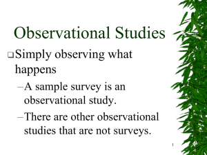 Observational Studies Simply observing what happens –