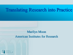 Translating Research into Practice Marilyn Moon American Institutes for Research ®
