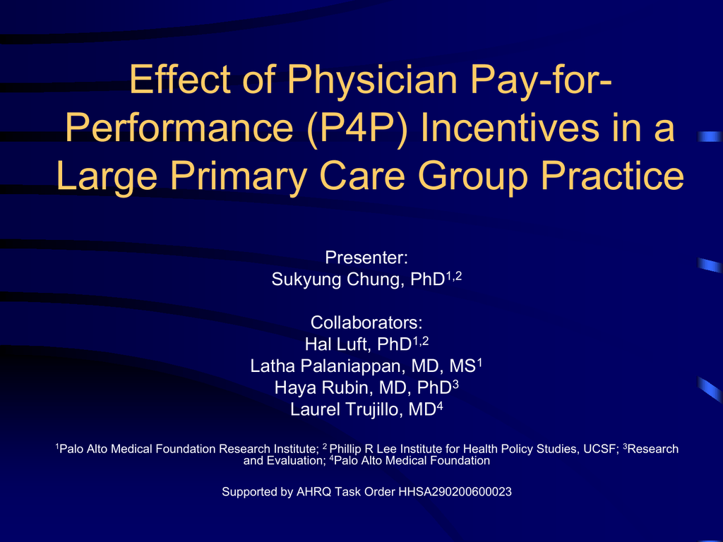 Effect of Physician Pay-for- Performance (P4P) Incentives in a