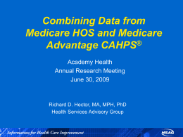 Combining Data from Medicare HOS and Medicare Advantage CAHPS ®
