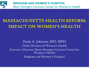 MASSACHUSETTS HEALTH REFORM: IMPACT ON WOMEN'S HEALTH Paula A. Johnson, MD, MPH
