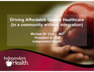 Driving Affordable Quality Healthcare (in a community without integration) President & CEO