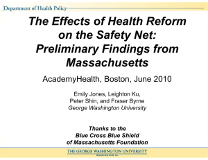 The Effects of Health Reform on the Safety Net: y Preliminary Findings from