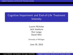 Cognitive Impairment and End-of-Life Treatment Intensity Lauren Nicholas Jack Iwashyna