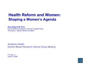 Health Reform and Women: Shaping a Women's Agenda p g g