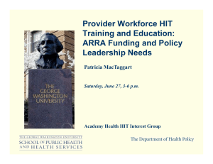 Provider Workforce HIT Training and Education: ARRA Funding and Policy L
