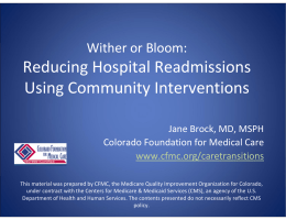 Reducing Hospital Readmissions  Using Community Interventions Wither or Bloom:   Jane Brock, MD, MSPH