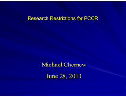 Michael Chernew June 28, 2010 Research Restrictions for PCOR