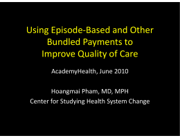 Using Episode‐Based and Other  Bundled Payments to  Impro e Q alit of Care Improve Quality of Care