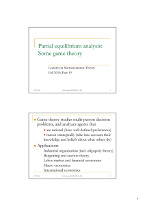 Partial equilibrium analysis: q y Some game theory