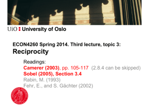 Reciprocity ECON4260 Spring 2014. Third lecture, topic 3: Readings: Camerer (2003)