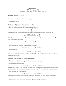 Problem Set 2 PHY 465 - Spring 2015 Reading: Shankar Ch.15.3-4,