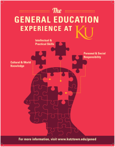 GENERAL  EDUCATION The EXPERIENCE AT For more information, visit www.kutztown.edu/gened