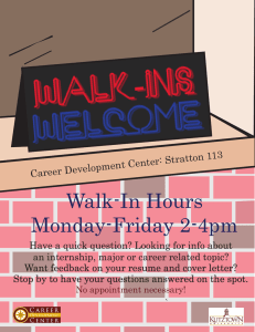 Walk-In Hours Monday-Friday 2-4pm 13 Career Development Center: Stratton 1