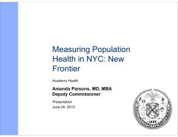Measuring Population Health in NYC: New Frontier Amanda Parsons, MD, MBA