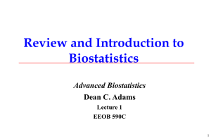 Review and Introduction to Biostatistics Advanced Biostatistics Dean C. Adams