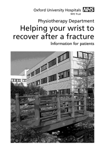 Helping your wrist to recover after a fracture Physiotherapy Department Information for patients