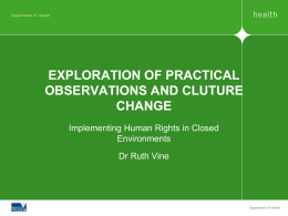 EXPLORATION OF PRACTICAL OBSERVATIONS AND CLUTURE CHANGE Implementing Human Rights in Closed