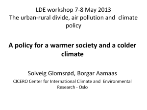 A policy for a warmer society and a colder climate