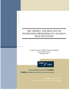 THE THEORY AND PRACTICE OF KNOWLEDGE BROKERING IN CANADA'S HEALTH SYSTEM
