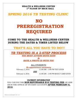 NO PREREGISTRATION REQUIRED SPRING 2016 TB TESTING CLINIC