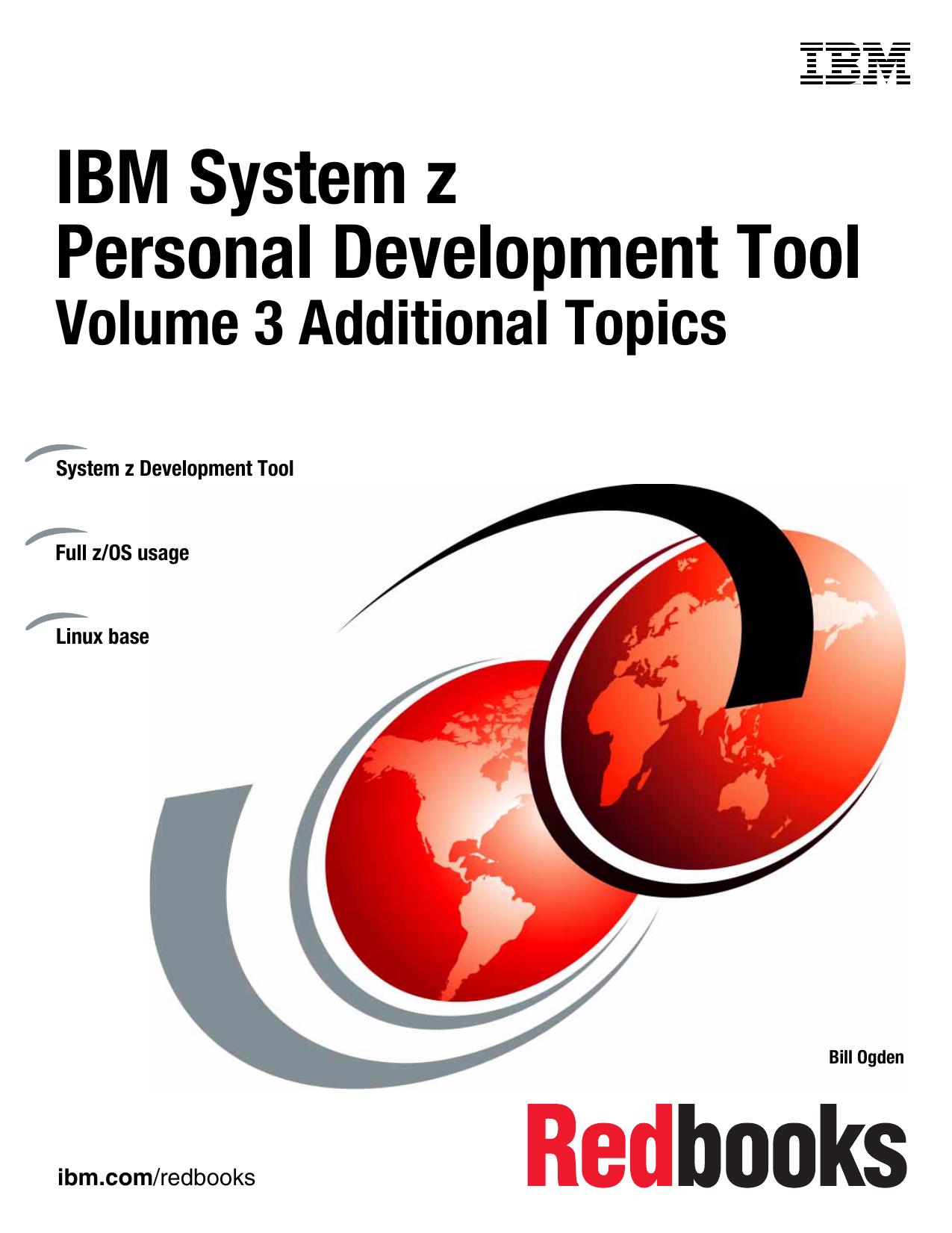 IBM System z Personal Development Tool Volume 3 Additional
